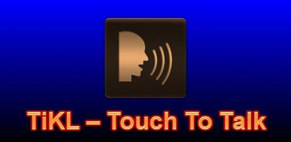 """TiKL """""""" Toca y habla, habla gratis utilizando tu móvil Android o iPhone como un walkie-talkie"""