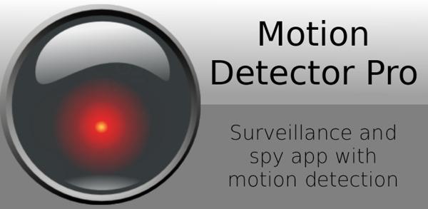 Motion Detector Pro, utiliza tu móvil Android para vigilar