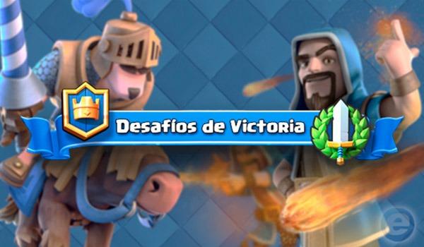 Qué son y cómo ganar los Desafíos de victoria de Clash Royale