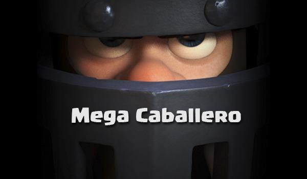Mega Caballero de Clash Royale, cómo conseguir esta carta legendaria