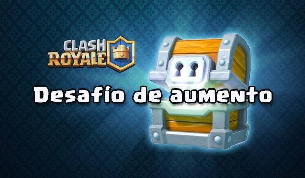 Mazos para ganar el Desafío de aumento de Clash Royale