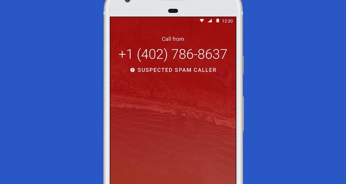 Así es como Google detectará llamadas de spam en Android muy pronto