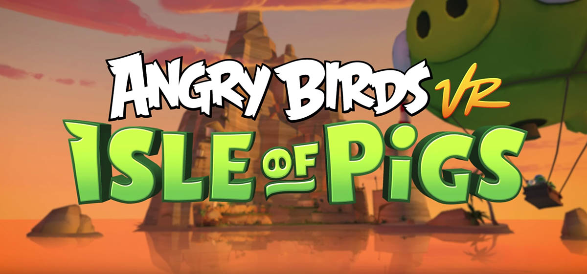 Angry Birds VR, los pájaros furiosos saltan a la realidad virtual