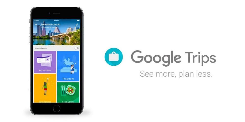 Google cierra Trips, su app para planificar viajes