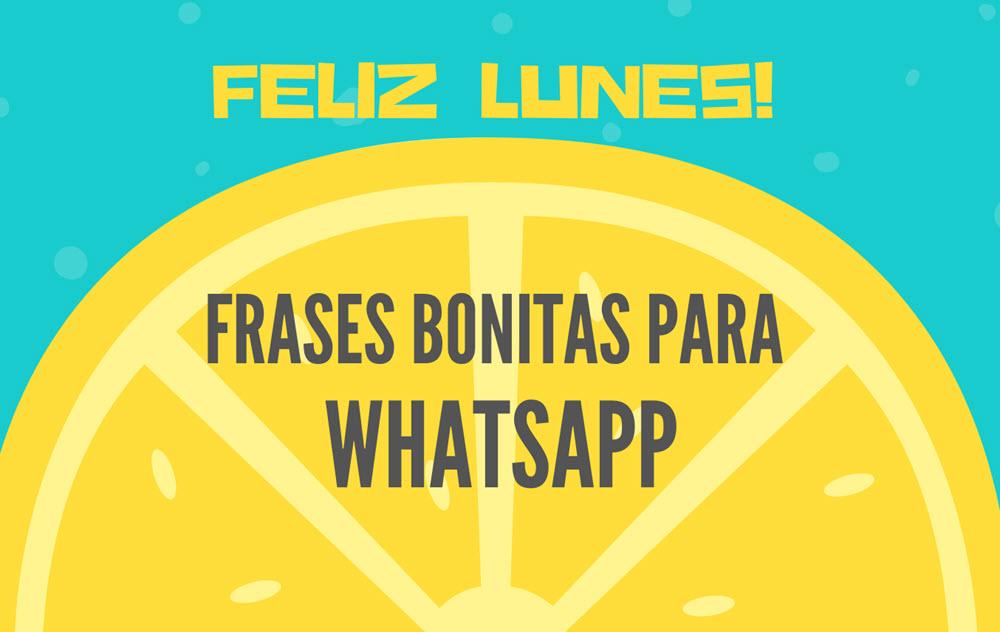 50 Frases Bonitas Para Alegrar El Lunes A Alguien Por Whatsapp